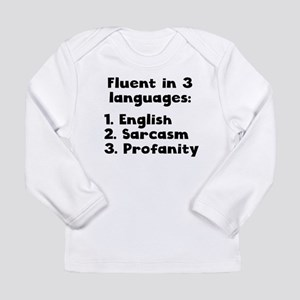 Fluent In 3 Languages Long Sleeve T-Shirt