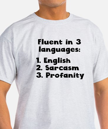 Fluent In 3 Languages T-Shirt