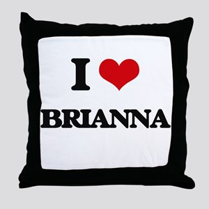 I Love Brianna Throw Pillow