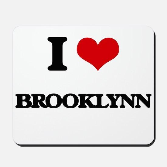 I Love Brooklynn Mousepad