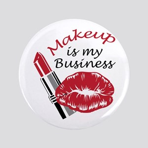 """MAKEUP IS MY BUSINESS 3.5"""" Button"""