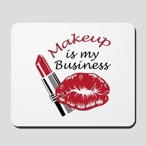 MAKEUP IS MY BUSINESS Mousepad