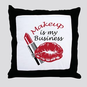 MAKEUP IS MY BUSINESS Throw Pillow