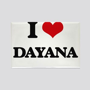 I Love Dayana Magnets