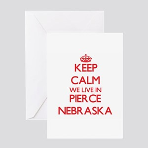 Keep calm we live in Pierce Nebrask Greeting Cards