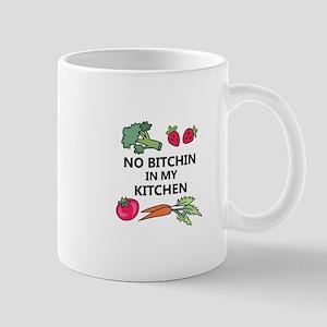 NO BITCHIN IN MY KITCHEN Mugs