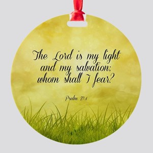 Scripture - Psalm 27:1 Round Ornament