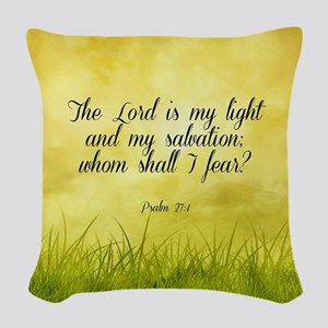 Scripture - Psalm 27:1 Woven Throw Pillow