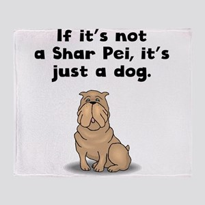 If Its Not A Shar Pei Throw Blanket