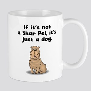 If Its Not A Shar Pei Mugs