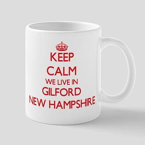 Keep calm we live in Gilford New Hampshire Mugs