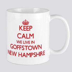 Keep calm we live in Goffstown New Hampshire Mugs