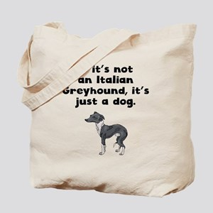 If Its Not An Italian Greyhound Tote Bag