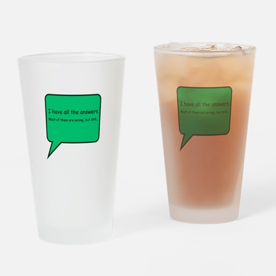 I Have All The Answers Drinking Glass