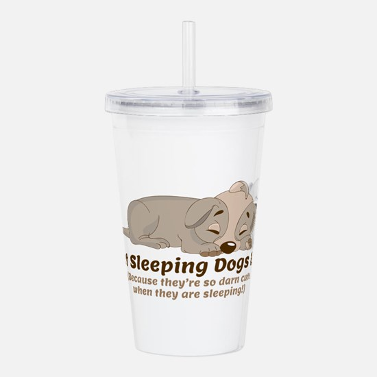 Let Sleeping Dogs Lie Acrylic Double-wall Tumbler