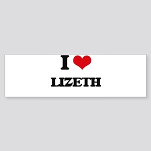 I Love Lizeth Bumper Sticker