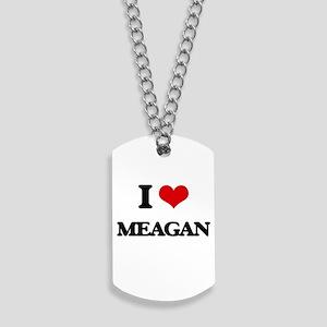 I Love Meagan Dog Tags