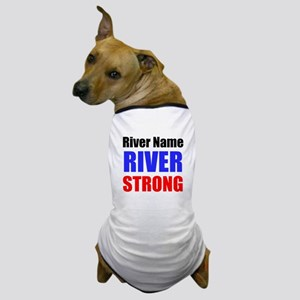 River Strong Dog T-Shirt