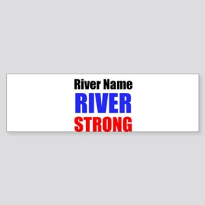 River Strong Bumper Sticker