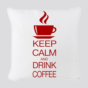 Keep Calm and Drink Coffee Woven Throw Pillow