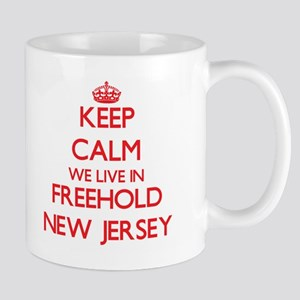 Keep calm we live in Freehold New Jersey Mugs