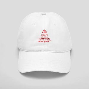 Keep calm we live in Hampton New Jersey Cap