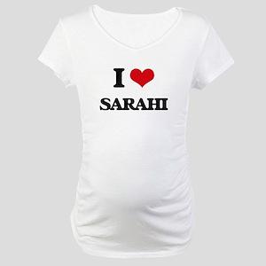 I Love Sarahi Maternity T-Shirt
