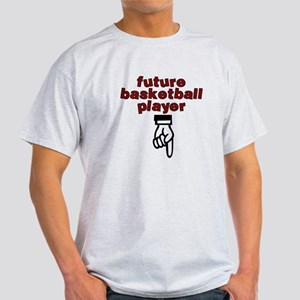 Future basketball player - Light T-Shirt