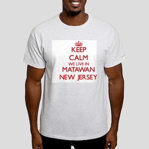 Keep calm we live in Matawan New Jer Light T-Shirt