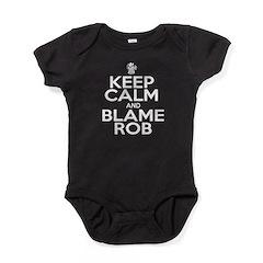Keep Calm & Blame Rob Baby Bodysuit
