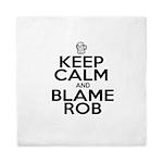 Keep Calm & Blame Rob Queen Duvet