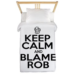 Keep Calm & Blame Rob Twin Duvet