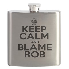 Keep Calm & Blame Rob Flask