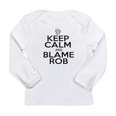 Keep Calm & Blame Rob Long Sleeve T-Shirt