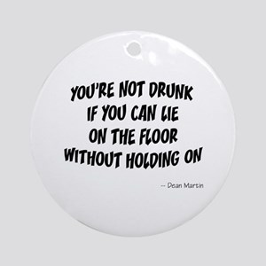 Not Drunk Quote Ornament (Round)