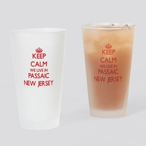 Keep calm we live in Passaic New Je Drinking Glass