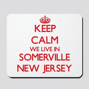 Keep calm we live in Somerville New Jers Mousepad