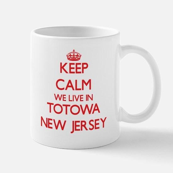 Keep calm we live in Totowa New Jersey Mugs