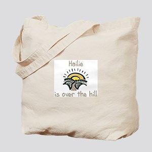 Hailie is over the hill Tote Bag