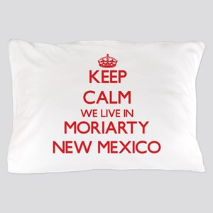 Keep calm we live in Moriarty New Mexi Pillow Case