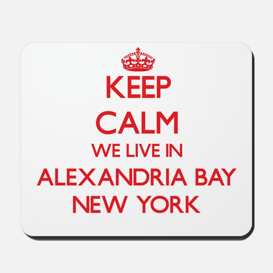 Keep calm we live in Alexandria Bay New Mousepad
