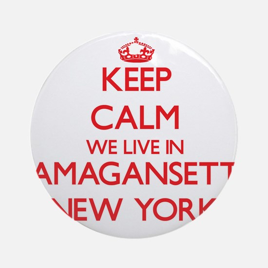 Keep calm we live in Amagansett N Ornament (Round)