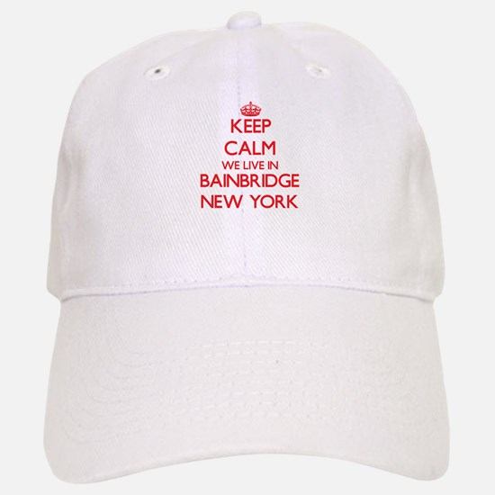 Keep calm we live in Bainbridge New York Baseball Baseball Cap