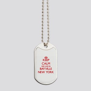 Keep calm we live in Bayville New York Dog Tags