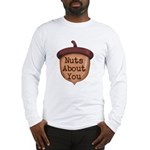 Nuts About You Acorn Long Sleeve T-Shirt