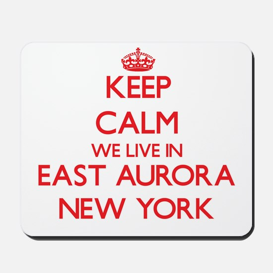 Keep calm we live in East Aurora New Yor Mousepad