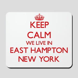Keep calm we live in East Hampton New Yo Mousepad