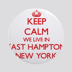 Keep calm we live in East Hampton Ornament (Round)