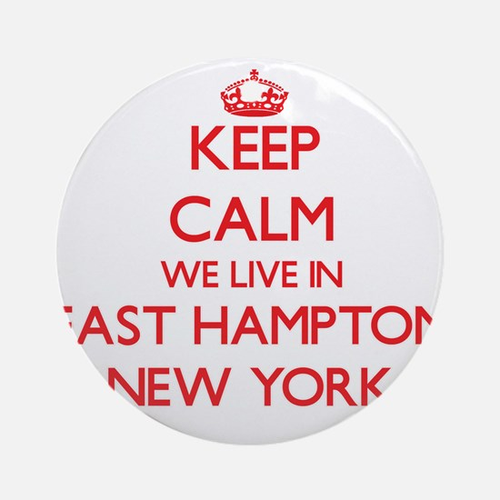 Keep calm we live in East Hampton Ornament (Round)