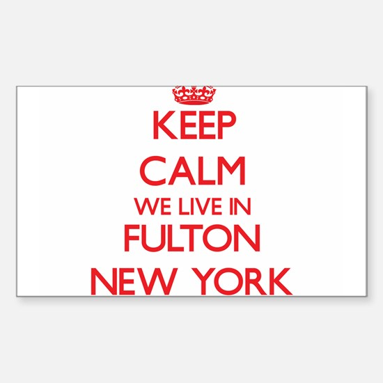 Keep calm we live in Fulton New York Decal